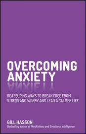 Overcoming Anxiety by Gill Hasson