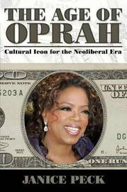 Age of Oprah by Janice Peck