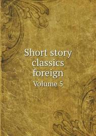 Short Story Classics Foreign Volume 5 by William Patten