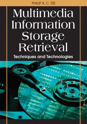 Multimedia Information Storage and Retrieval by Philip K C Tse