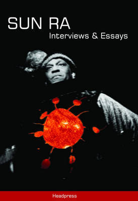Sun Ra: Interviews and Essays by John Sinclair image
