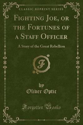 Fighting Joe, or the Fortunes of a Staff Officer by Oliver Optic image