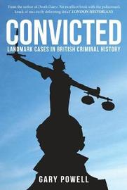 Convicted by Gary Powell