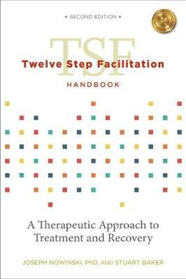 Twelve Step Facilitation Handbook without CE Test by Joseph Nowinski