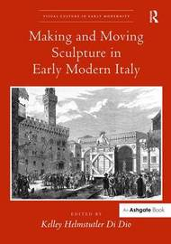 Making and Moving Sculpture in Early Modern Italy image