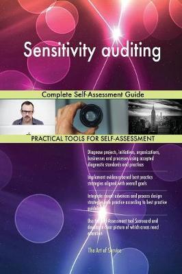 Sensitivity Auditing Complete Self-Assessment Guide by Gerardus Blokdyk image