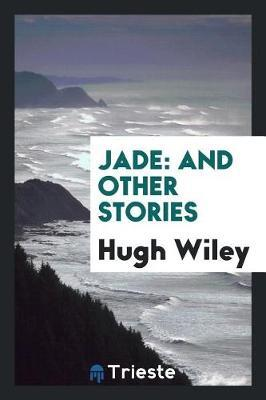 Jade by Hugh Wiley image