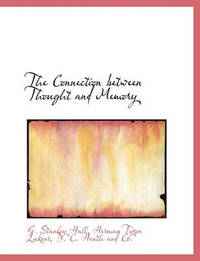 The Connection Between Thought and Memory by G Stanley Hall