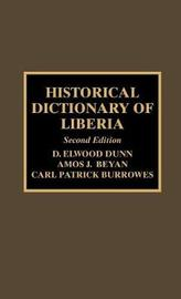 Historical Dictionary of Liberia by D.Elwood Dunn