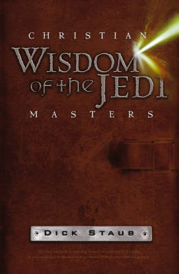 Faith of the Jedi: Lost Wisdom of the Ancient Masters by Dick Staub image