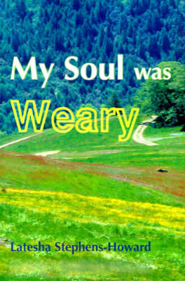 My Soul Was Weary by Latesha Stephens-Howard image