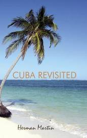 Cuba Revisited by Herman Martin image