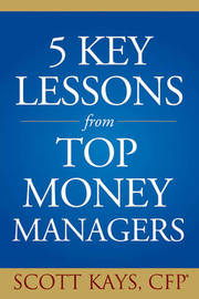 Five Key Lessons from Top Money Managers by Scott Kays image