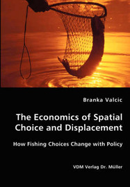 The Economics of Spatial Choice and Displacement by Branka Valcic image