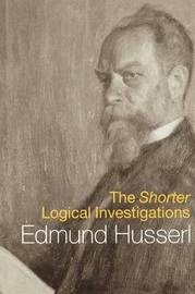 The Shorter Logical Investigations by Edmund Husserl image