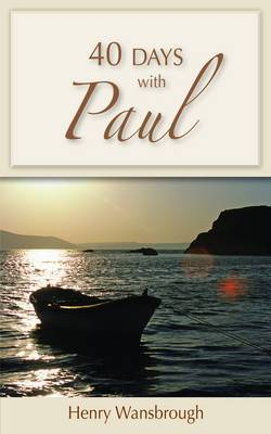 40 Days with Paul by Henry Wansbrough
