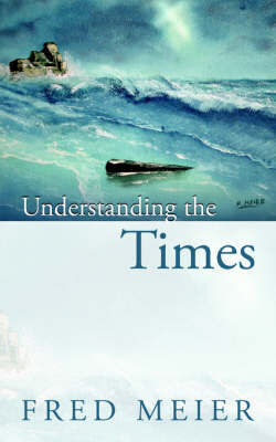 Understanding the Times by Fred, Meier