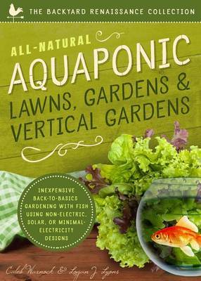 All-Natural Aquaponic Lawns, Gardens & Vertical Gardens by Caleb Warnock