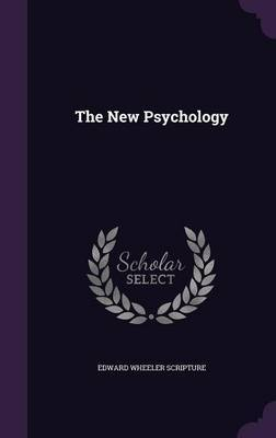 The New Psychology by Edward Wheeler Scripture