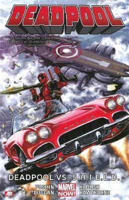 Deadpool Volume 4: Deadpool Vs. S.h.i.e.l.d. (marvel Now) by Gerry Duggan