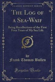 The Log of a Sea-Waif by Frank Thomas Bullen image
