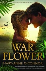 War Flower by Mary-Anne O'Connor