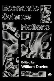 Economic Science Fictions by Will Davies