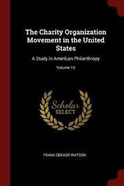 The Charity Organization Movement in the United States by Frank Dekker Watson image
