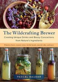 The Wildcrafting Brewer by Pascal Baudar
