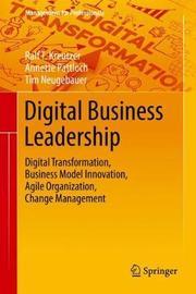 Digital Business Leadership by Ralf T Kreutzer