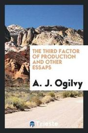 The Third Factor of Production and Other Essaps by A J Ogilvy image