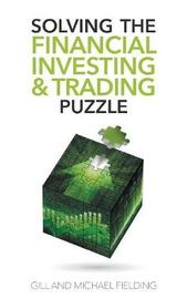 Solving the Financial Investing & Trading Puzzle by Gill Fielding