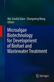 Microalgae Biotechnology for Development of Biofuel and Wastewater Treatment