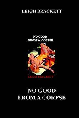 No Good from a Corpse by Leigh Brackett image