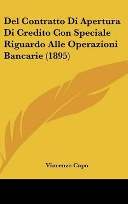 del Contratto Di Apertura Di Credito Con Speciale Riguardo Alle Operazioni Bancarie (1895) by Vincenzo Capo image
