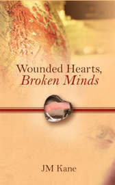Wounded Hearts, Broken Minds by JM Kane image