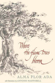 Where the Flame Trees Bloom by Alma Flor Ada