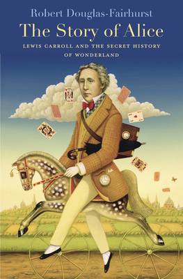 The Story of Alice by Robert Douglas-Fairhurst