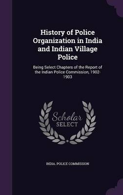 History of Police Organization in India and Indian Village Police