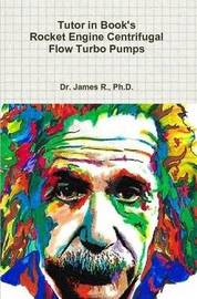 Tutor in Book's Rocket Engine Centrifugal Flow Turbo Pumps by Ph D Dr James R image
