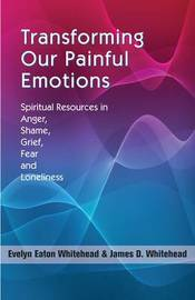 Transforming Our Painful Emotions by Evelyn Eaton Whitehead image
