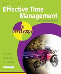 Effective Time Management in Easy Steps by John Carroll