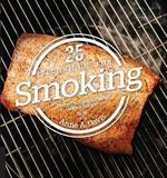 25 Essentials: Techniques for Smoking by Ardie Davis