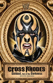 Cross Rhodes: Goldust, Out of the Darkness by Mark Vancil