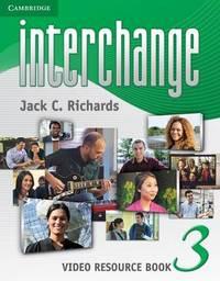 Interchange Level 3 Video Resource Book by Jack C Richards
