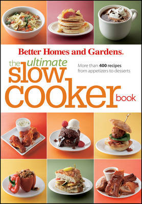 """""""Better Homes and Gardens"""" the Ultimate Slow Cooker Book by Better Homes & Gardens"""