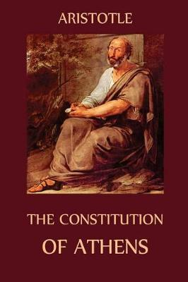 The Constitution of Athens by * Aristotle