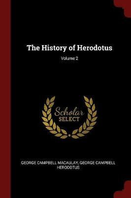 The History of Herodotus; Volume 2 by George Campbell Macaulay