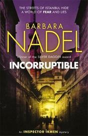 Incorruptible (Inspector Ikmen Mystery 20) by Barbara Nadel image