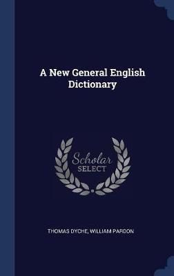 A New General English Dictionary by Thomas Dyche